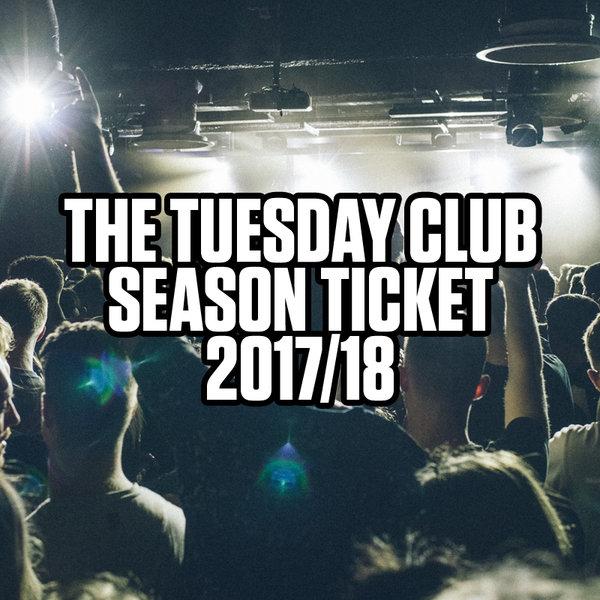 The Tuesday Club Season Ticket!