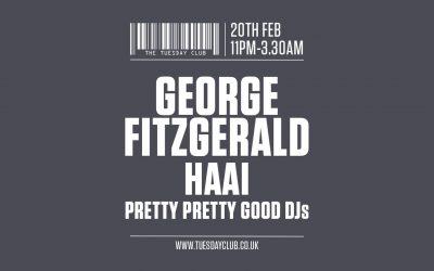 Tuesday 20th Feb: George FitzGerald, HAAi & More