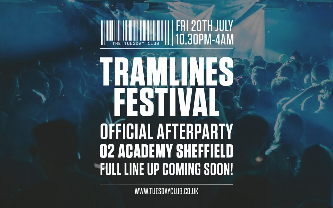 Tramlines Official After Parties!