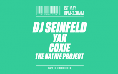 Tuesday 1st May: DJ Seinfeld, Yak, Coxie & More