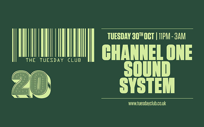 Tuesday 30th October: Channel One Sound System