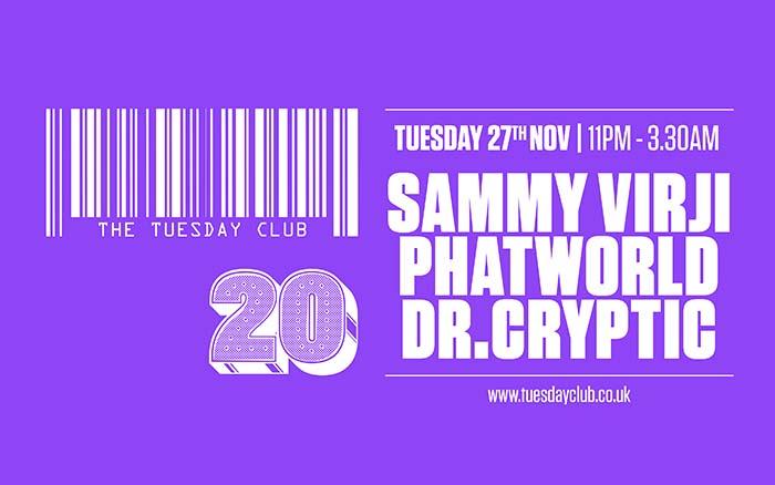 Tuesday 27th November: Sammy Virji, Phatworld, Dr.Cryptic