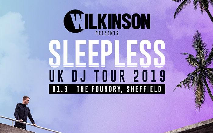 Just Announced! Wilkinson Presents: Sleepless – Sheffield